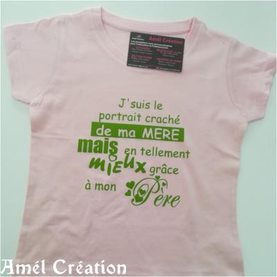 Tee shirt MC - J'suis le portrait craché de ma mère mais en tellement mieux grâce à mon père