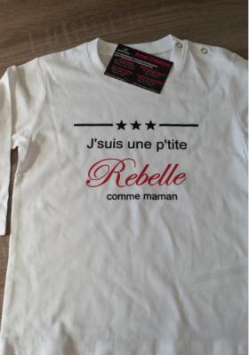 Tee shirt ML - J'suis un(e) p'tit(e) rebelle comme ...