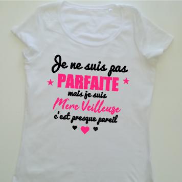 Tee shirt MC femme - Je ne suis pas PARFAITE mais mère veilleuse