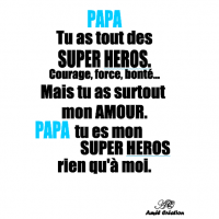 Papa tu as tout des super heros