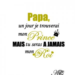 Papa un jour je rencontrerai mon prince 1
