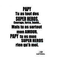 Papy tu as tout des super heros